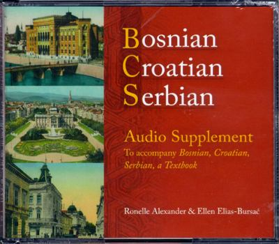 Bosnian, Croatian, Serbian Audio Supplement: To Accompany Bosnian, Croatian, Serbian, a Textbook 9780299221102