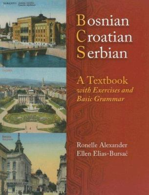Bosnian, Croatian, Serbian, a Textbook: With Exercises and Basic Grammar [With CDROM] 9780299212049