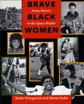 Brave Black Women: From Slavery to the Space Shuttle