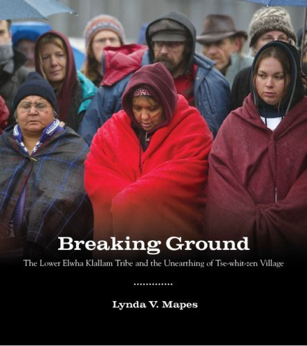 Breaking Ground: The Lower Elwha Klallam Tribe and the Unearthing of Tse-Whit-Zen Village 9780295988788