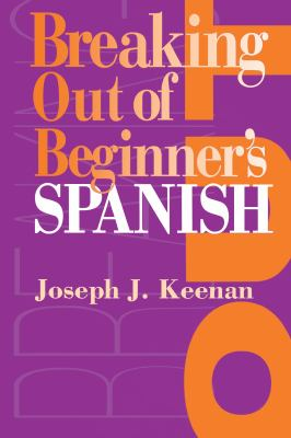 Breaking Out of Beginner's Spanish 9780292743229