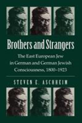 Brothers and Strangers: East-European Jew in German and German Jewish 9780299091149