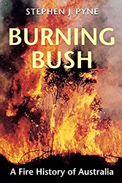 Burning Bush: A Fire History of Australia 9780295976778