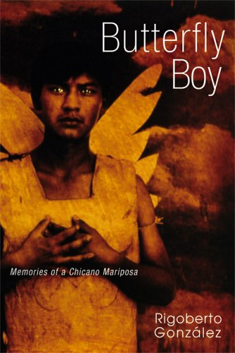 Butterfly Boy: Memories of a Chicano Mariposa 9780299219000