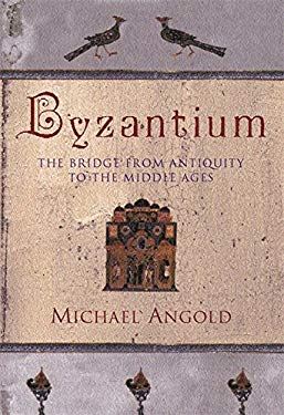Byzantium: The Bridge from Antiquity to the Middle Ages 9780297835967