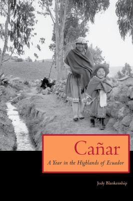 Canar: A Year in the Highlands of Ecuador 9780292706392