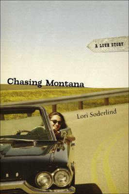 Chasing Montana: A Love Story 9780299217549