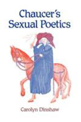 Chaucer's Sexual Poetics 9780299122744