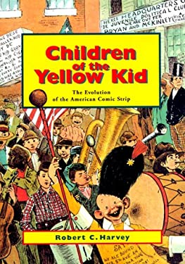 Children of the Yellow Kid: The Evolution of the American Comic Strip 9780295977782