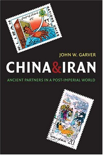 China and Iran: Ancient Partners in a Post-Imperial World 9780295986319