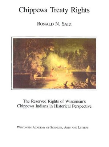 Chippewa Treaty Rights: The Reserved Rights of Wisconsin's Chippewa Indians in Historical Perspective