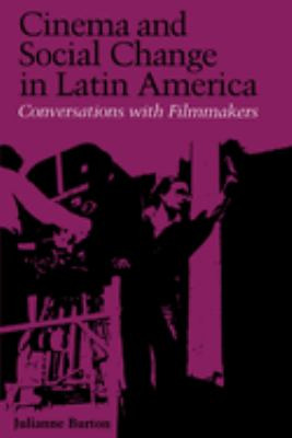 Cinema and Social Change in Latin America: Conversations with Filmmakers 9780292724549