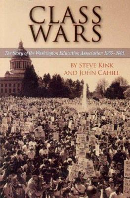 Class Wars: The Story of the Washington Education Association 1965-2001 9780295984636