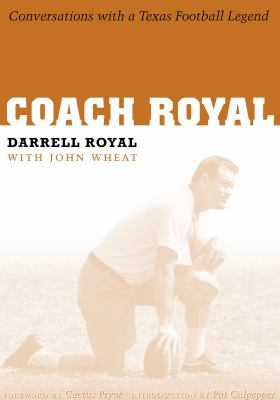 Coach Royal: Conversations with a Texas Football Legend 9780292709836