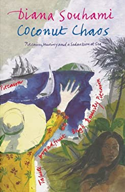Coconut Chaos: Pitcairn, Mutiny and a Seduction at Sea 9780297847878