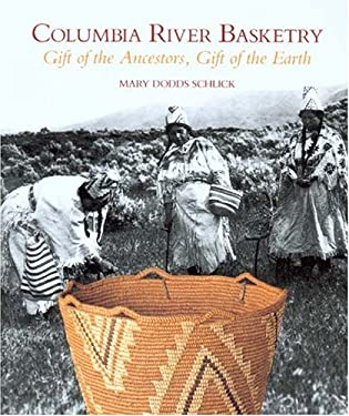 Columbia River Basketry: Gift of the Ancestors, Gift of the Earth 9780295972893