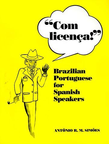 Com Licenca!: Brazilian Portuguese for Spanish Speakers 9780292711426