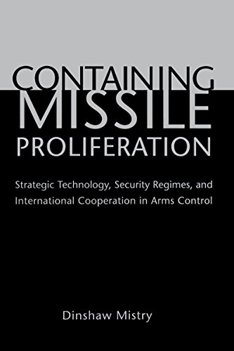 Containing Missile Proliferation: Strategic Technology, Security Regimes, and International Cooperation in Arms Control 9780295982946