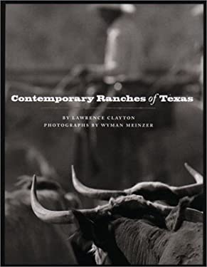 Contemporary Ranches of Texas: The History and Current Operation of Sixteen Working Ranches in Texas 9780292712393