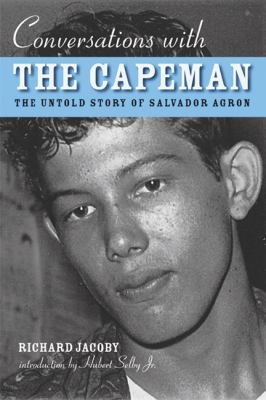 Conversations with the Capeman: The Untold Story of Salvador Agron 9780299197445