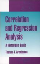 Correlation and Regression Analysis: A Historian's Guide