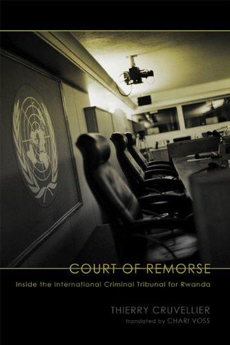 Court of Remorse: Inside the International Criminal Tribunal for Rwanda 9780299236748