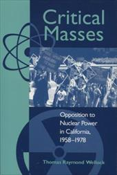 Critical Masses: Opposition to Nuclear Power in California, 1958-1978