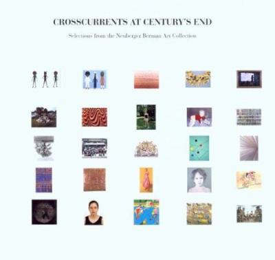 Crosscurrents at Century's End: Selections from the Neuberger Berman Art Collection 9780295984100