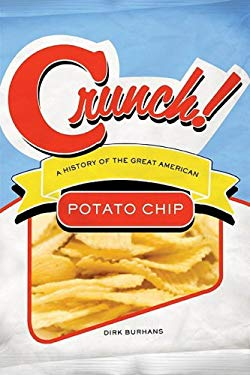 Crunch!: A History of the Great American Potato Chip 9780299227708