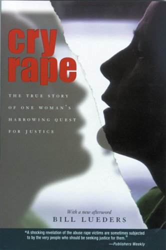 Cry Rape: The True Story of One Woman's Harrowing Quest for Justice 9780299219642
