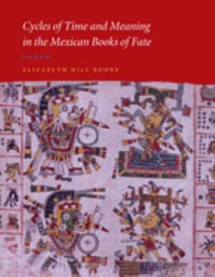 Cycles of Time and Meaning in the Mexican Books of Fate 9780292712638