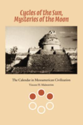 Cycles of the Sun, Mysteries of the Moon: The Calendar in Mesoamerican Civilization 9780292751972