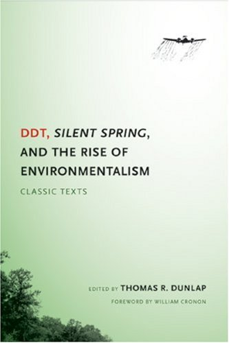 DDT, Silent Spring, and the Rise of Environmentalism: Classic Texts 9780295988344