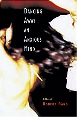 Dancing Away an Anxious Mind: A Memoir about Overcoming Panic Disorder 9780299201609