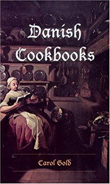 Danish Cookbooks: Domesticity & National Identity, 1616-1901 9780295986821