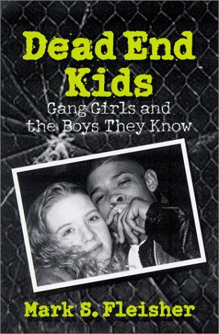 Dead End Kids: Gang Girls and the Boys They Know 9780299158842