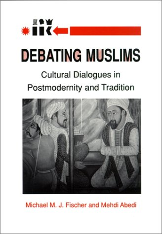 Debating Muslims: Cultural Dialogues in Postmodernity and Tradition