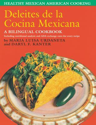 Deleites de La Cocina Mexicana: Healthy Mexican American Cooking 9780292785311