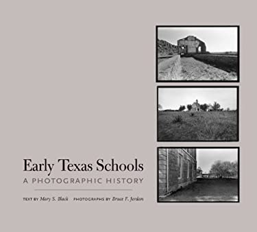 Early Texas Schools: A Photographic History 9780292717336