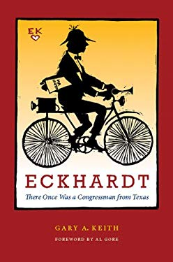 Eckhardt: There Once Was a Congressman from Texas 9780292716919
