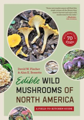 Edible Wild Mushrooms of North America: A Field-To-Kitchen Guide 9780292720800