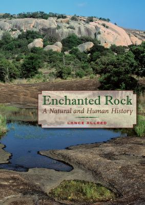 Enchanted Rock: A Natural and Human History 9780292719637