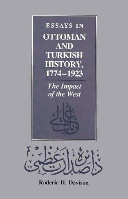Essays in Ottoman and Turkish History, 1774-1923: The Impact of the West 9780292720640