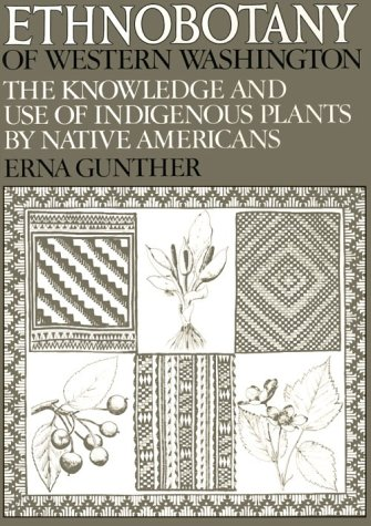 Ethnobotany of Western Washington : The Knowledge and Use of Indigenous Plants by Native Americans - 2nd Edition