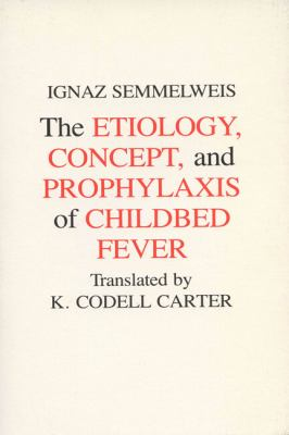 Etiology, Concept and Prophylaxis of Childbed Fever 9780299093648