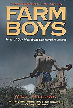 Farm Boys: Lives of Gay Men from the Rural Midwest 9780299150846