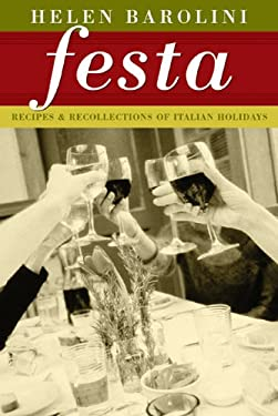 Festa: Recipes and Recollections of Italian Holidays 9780299179847