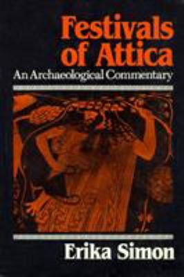 Festivals of Attica: An Archaeological Commentary 9780299091842