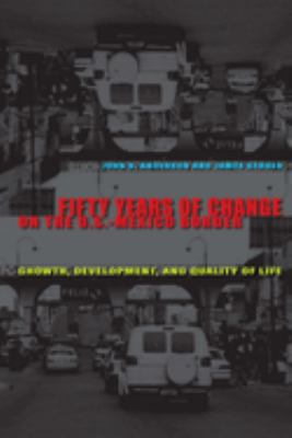Fifty Years of Change on the U.S.-Mexico Border: Growth, Development, and Quality of Life 9780292717190