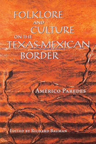 Folklore and Culture on the Texas-Mexican Border 9780292765641
